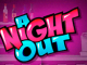 Казино Вулкан: играть в A Night Out